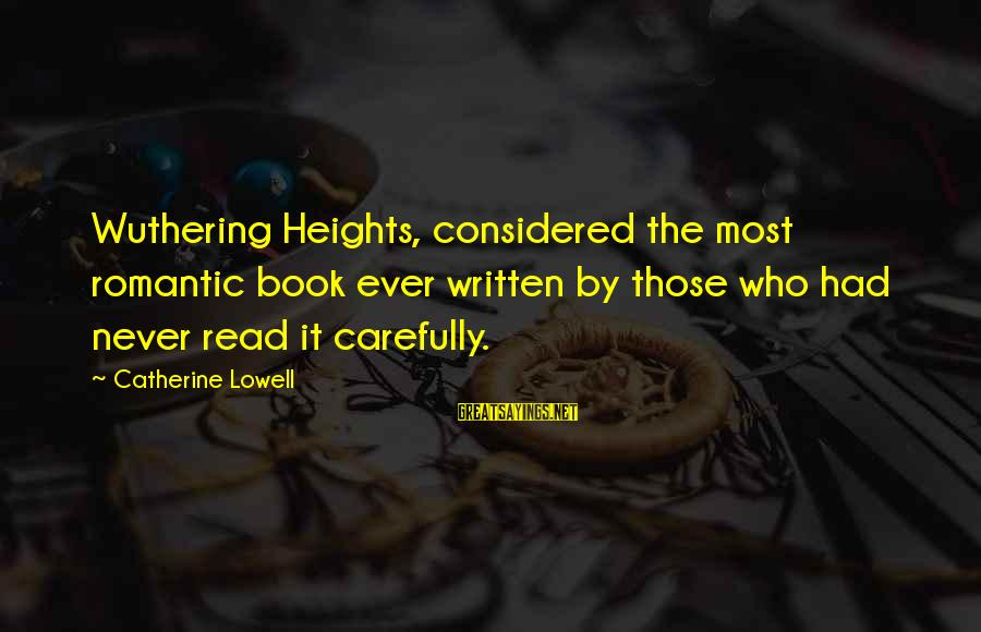 Heathcliff's Sayings By Catherine Lowell: Wuthering Heights, considered the most romantic book ever written by those who had never read