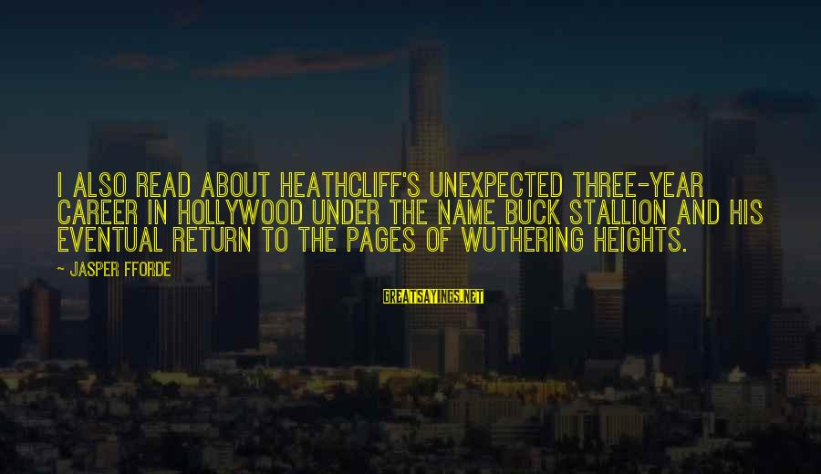 Heathcliff's Sayings By Jasper Fforde: I also read about Heathcliff's unexpected three-year career in Hollywood under the name Buck Stallion