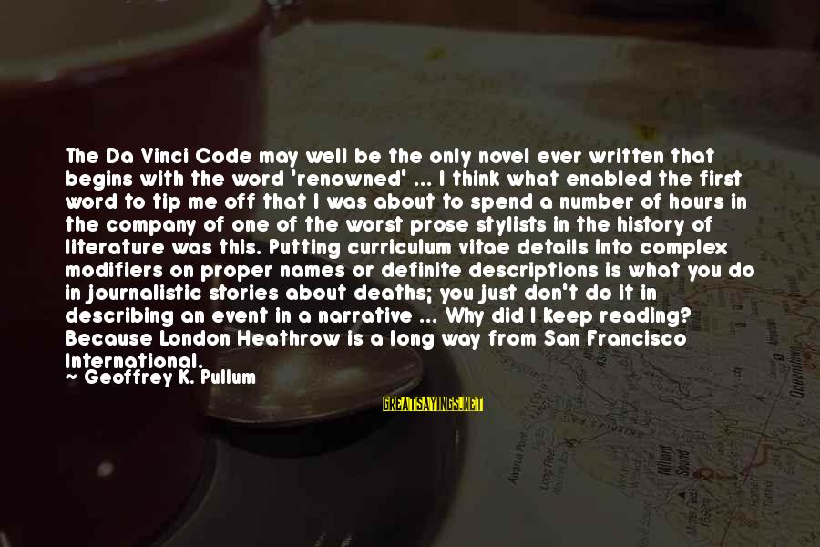 Heathrow's Sayings By Geoffrey K. Pullum: The Da Vinci Code may well be the only novel ever written that begins with