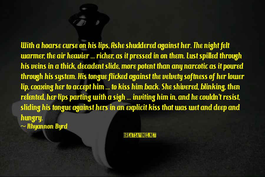 Heavier Than Sayings By Rhyannon Byrd: With a hoarse curse on his lips, Ashe shuddered against her. The night felt warmer,