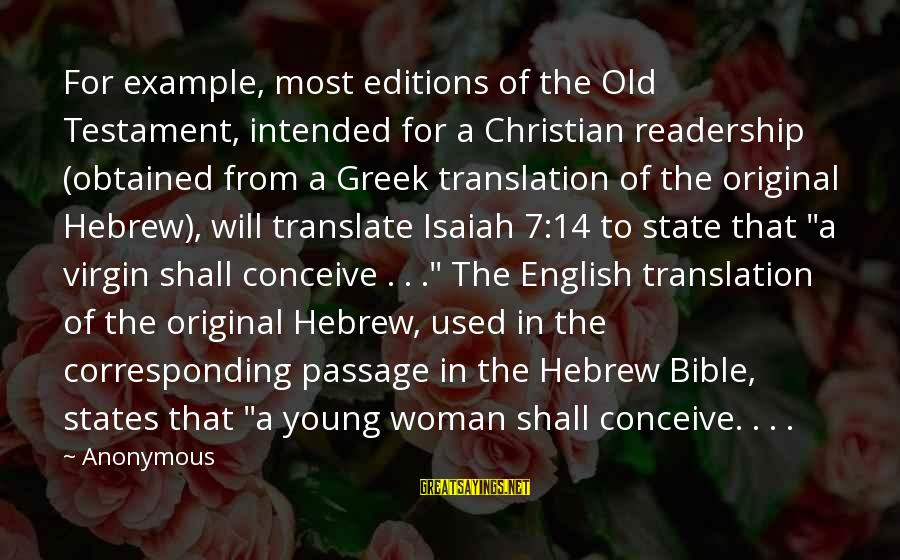 Hebrew Translation Sayings By Anonymous: For example, most editions of the Old Testament, intended for a Christian readership (obtained from