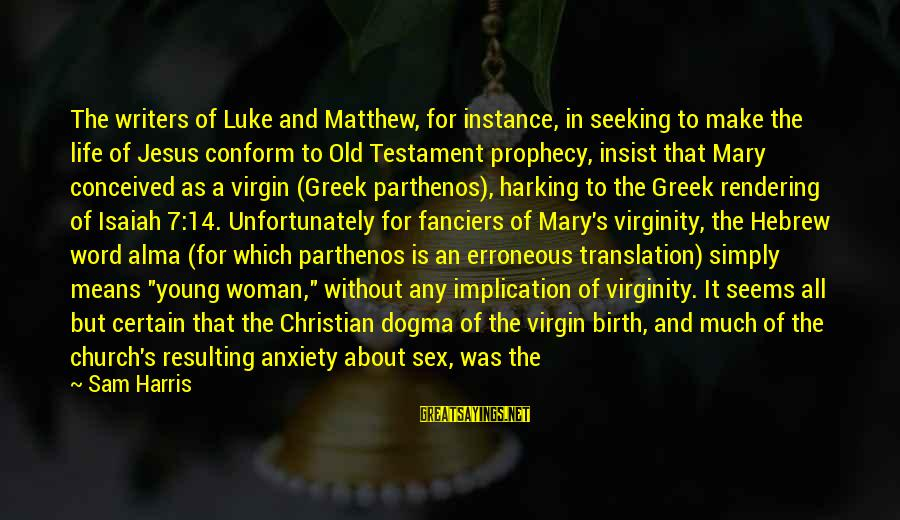 Hebrew Translation Sayings By Sam Harris: The writers of Luke and Matthew, for instance, in seeking to make the life of