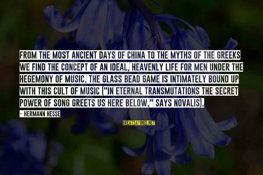 Hegemony Sayings By Hermann Hesse: From the most ancient days of China to the myths of the Greeks we find