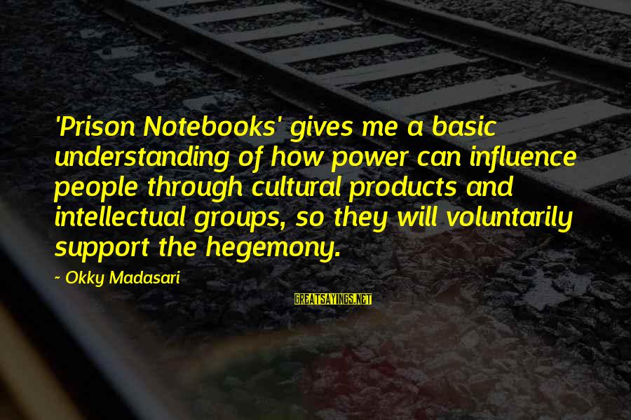 Hegemony Sayings By Okky Madasari: 'Prison Notebooks' gives me a basic understanding of how power can influence people through cultural