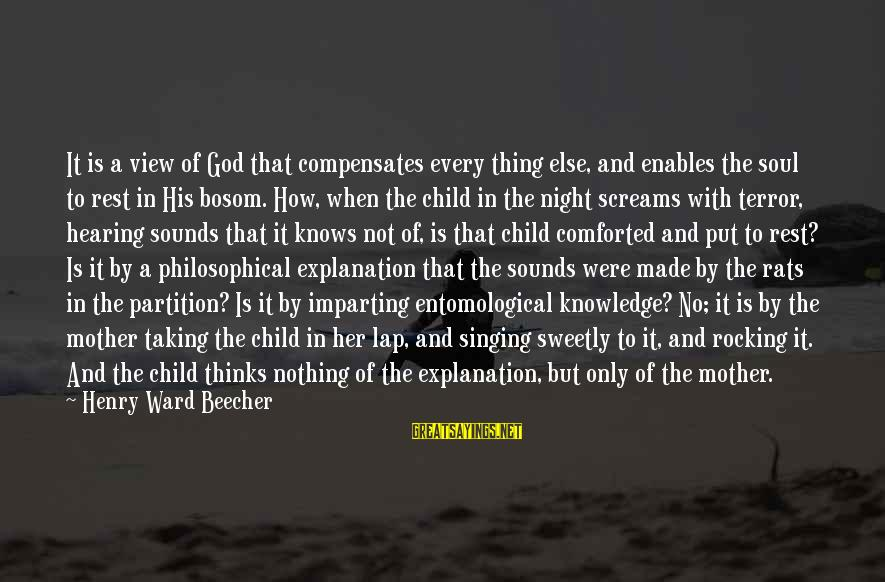 Heinrich Von Treitschke Sayings By Henry Ward Beecher: It is a view of God that compensates every thing else, and enables the soul