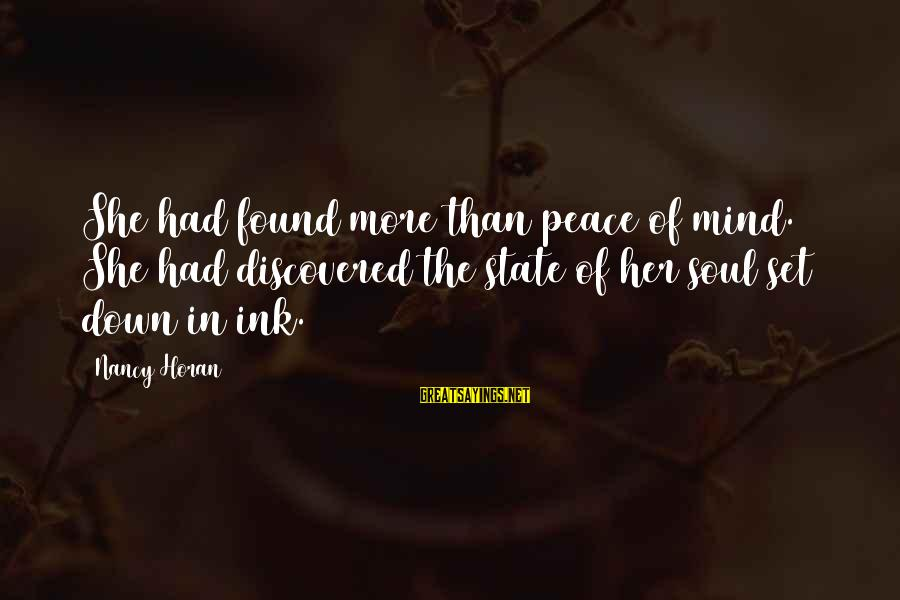 Hektor Sayings By Nancy Horan: She had found more than peace of mind. She had discovered the state of her