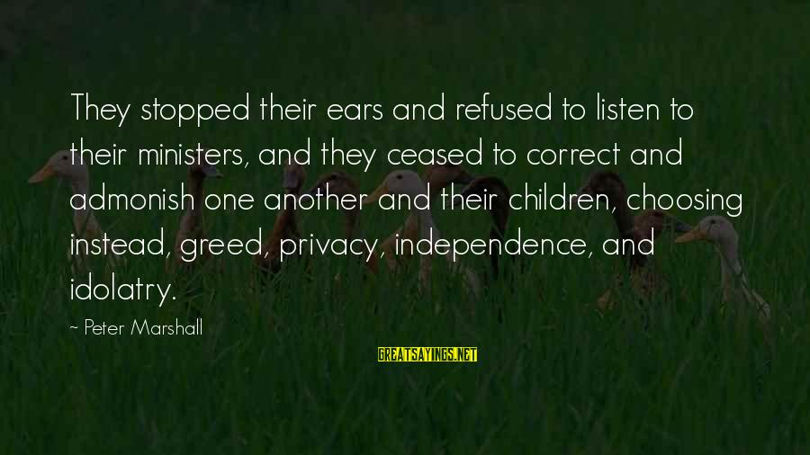 Hektor Sayings By Peter Marshall: They stopped their ears and refused to listen to their ministers, and they ceased to