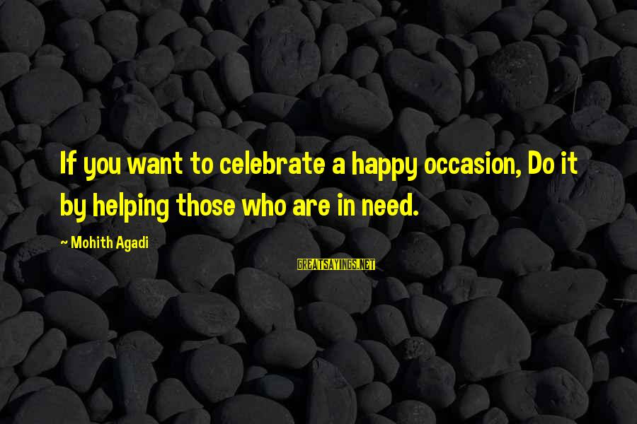 Helping Orphans Sayings By Mohith Agadi: If you want to celebrate a happy occasion, Do it by helping those who are