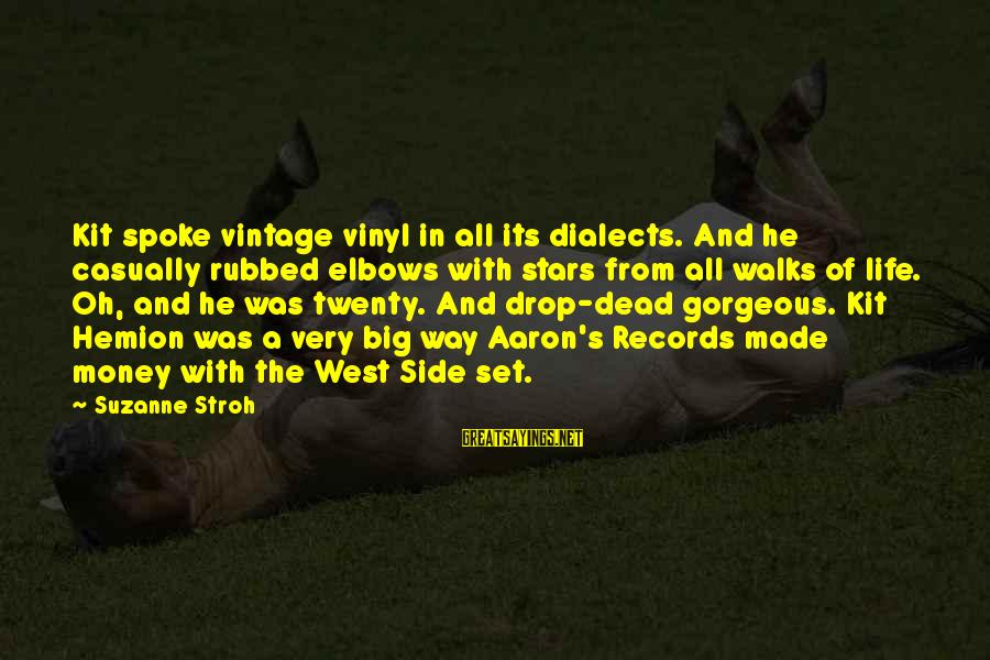 Hemion Sayings By Suzanne Stroh: Kit spoke vintage vinyl in all its dialects. And he casually rubbed elbows with stars