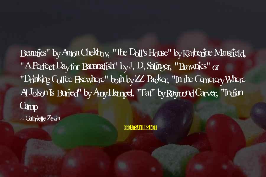 """Hempel Sayings By Gabrielle Zevin: Beauties"""" by Anton Chekhov, """"The Doll's House"""" by Katherine Mansfield, """"A Perfect Day for Bananafish"""""""