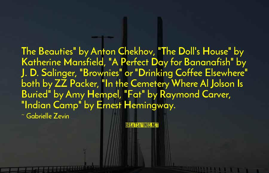 """Hempel Sayings By Gabrielle Zevin: The Beauties"""" by Anton Chekhov, """"The Doll's House"""" by Katherine Mansfield, """"A Perfect Day for"""