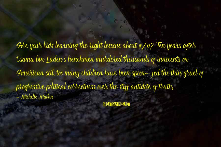 Henchmen Sayings By Michelle Malkin: Are your kids learning the right lessons about 9/11? Ten years after Osama bin Laden's