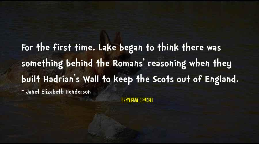Henderson's Sayings By Janet Elizabeth Henderson: For the first time, Lake began to think there was something behind the Romans' reasoning
