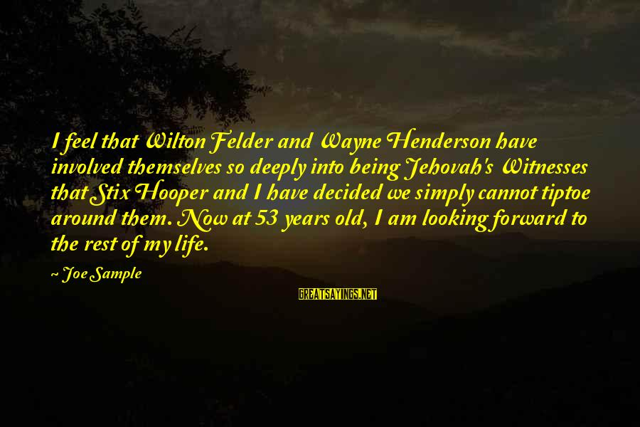 Henderson's Sayings By Joe Sample: I feel that Wilton Felder and Wayne Henderson have involved themselves so deeply into being