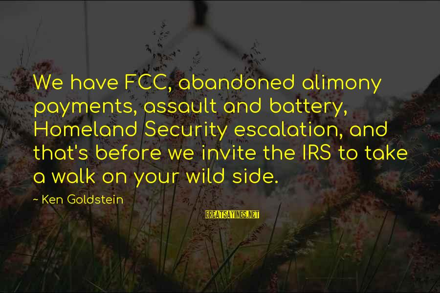 Henderson's Sayings By Ken Goldstein: We have FCC, abandoned alimony payments, assault and battery, Homeland Security escalation, and that's before
