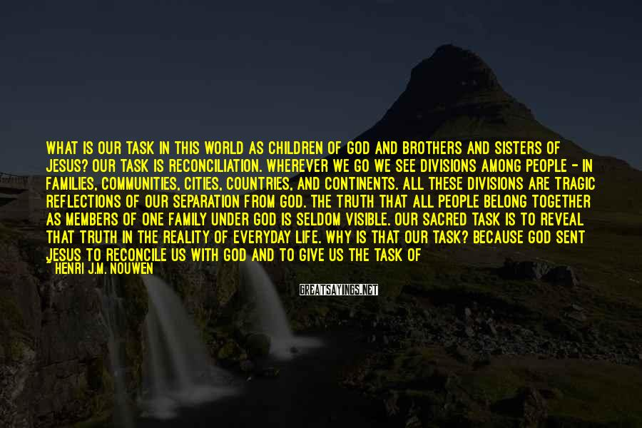 Henri J.M. Nouwen Sayings: What is our task in this world as children of God and brothers and sisters