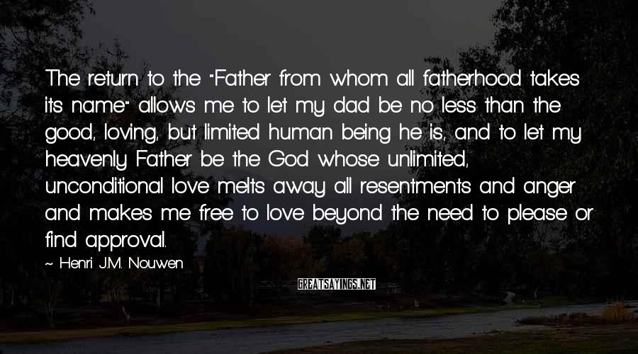 """Henri J.M. Nouwen Sayings: The return to the """"Father from whom all fatherhood takes its name"""" allows me to"""
