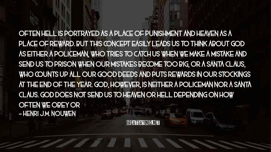 Henri J.M. Nouwen Sayings: Often hell is portrayed as a place of punishment and heaven as a place of