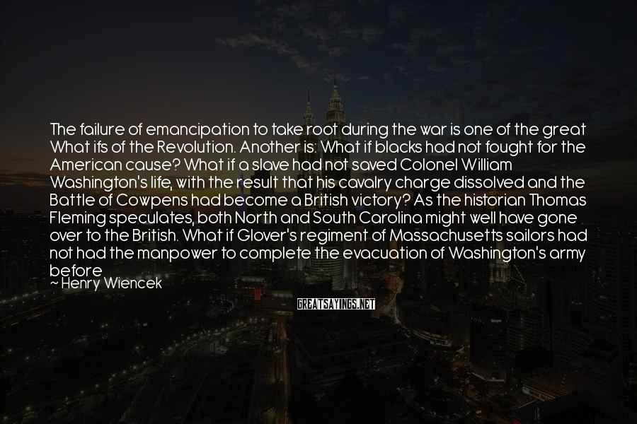 Henry Wiencek Sayings: The failure of emancipation to take root during the war is one of the great