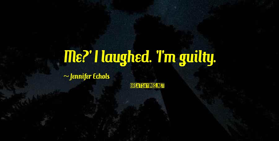 Heparin Sayings By Jennifer Echols: Me?' I laughed. 'I'm guilty.