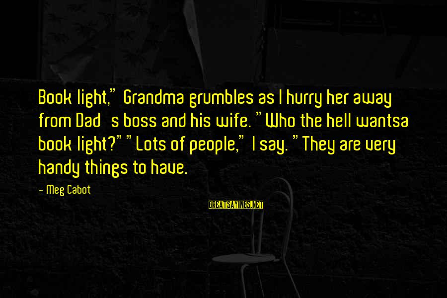 "Heparin Sayings By Meg Cabot: Book light,"" Grandma grumbles as I hurry her away from Dad's boss and his wife."