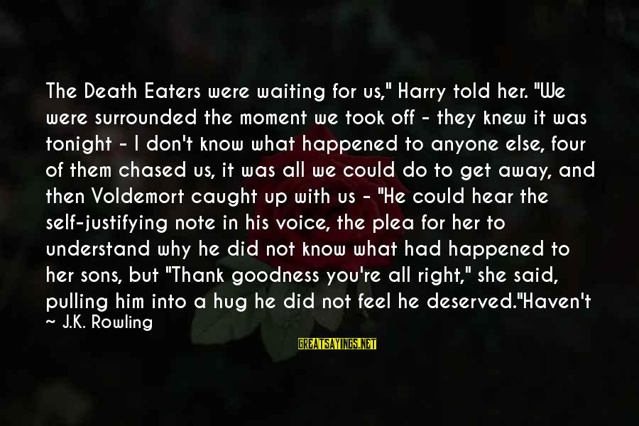 """Her Voice Love Sayings By J.K. Rowling: The Death Eaters were waiting for us,"""" Harry told her. """"We were surrounded the moment"""