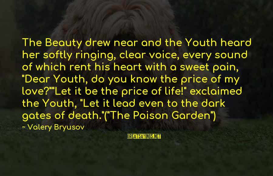 Her Voice Love Sayings By Valery Bryusov: The Beauty drew near and the Youth heard her softly ringing, clear voice, every sound