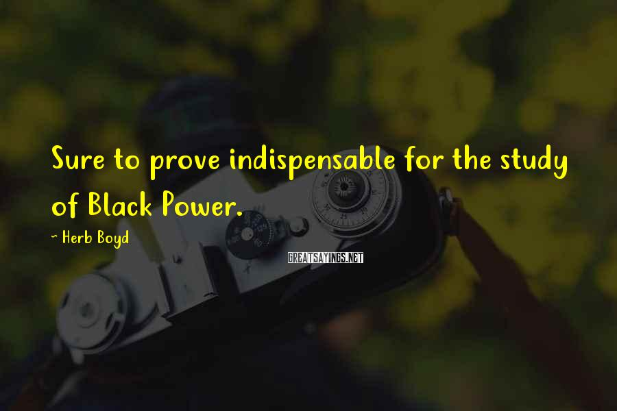 Herb Boyd Sayings: Sure to prove indispensable for the study of Black Power.