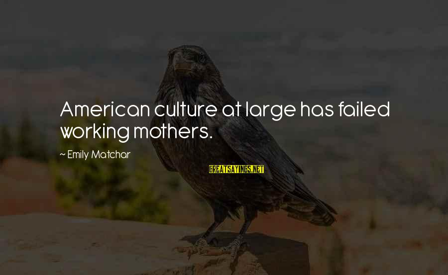 Herbal Tea Sayings By Emily Matchar: American culture at large has failed working mothers.