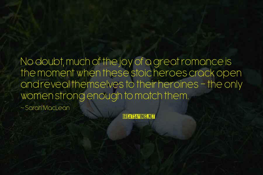 Heroines Sayings By Sarah MacLean: No doubt, much of the joy of a great romance is the moment when these
