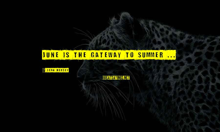 Hersey's Sayings By Jean Hersey: June is the gateway to summer ...