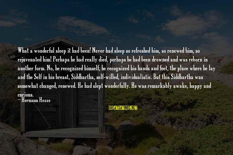 Hesse Sayings By Hermann Hesse: What a wonderful sleep it had been! Never had sleep so refreshed him, so renewed