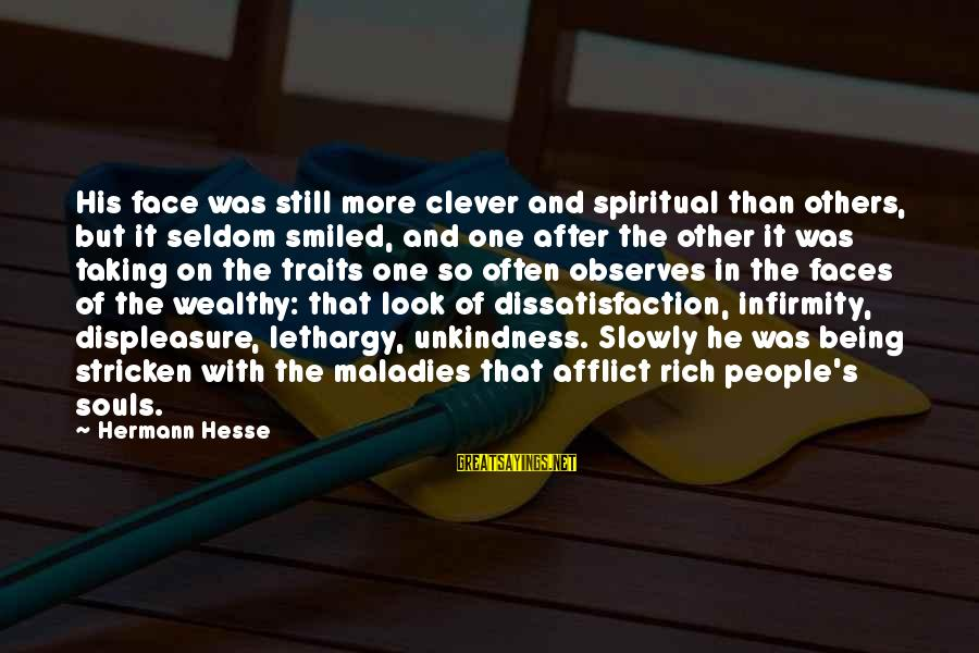 Hesse Sayings By Hermann Hesse: His face was still more clever and spiritual than others, but it seldom smiled, and