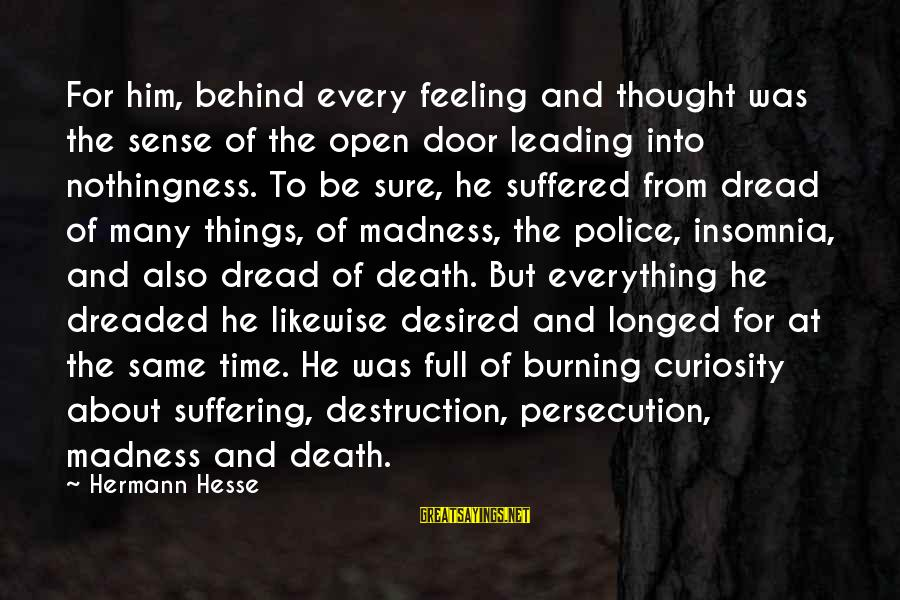 Hesse Sayings By Hermann Hesse: For him, behind every feeling and thought was the sense of the open door leading