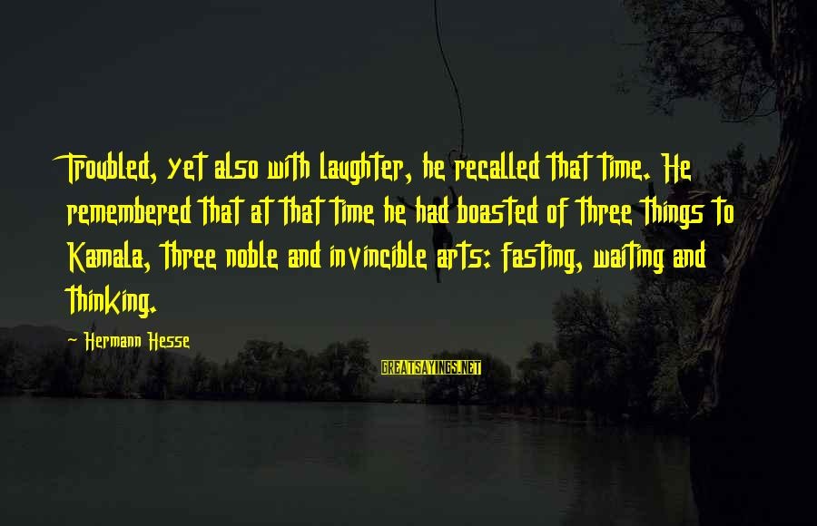 Hesse Sayings By Hermann Hesse: Troubled, yet also with laughter, he recalled that time. He remembered that at that time