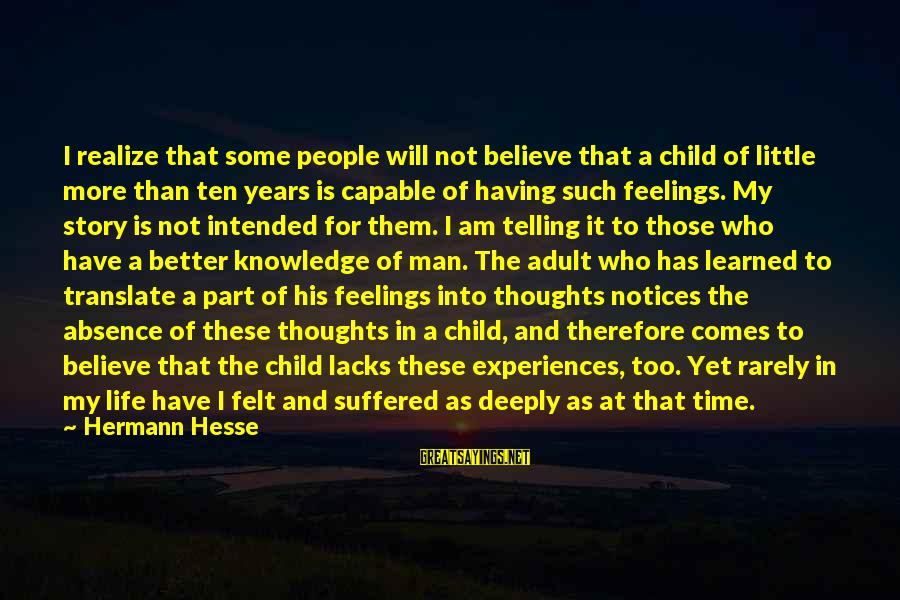 Hesse Sayings By Hermann Hesse: I realize that some people will not believe that a child of little more than