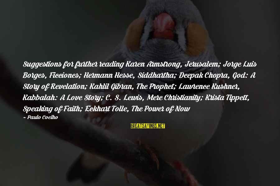 Hesse Sayings By Paulo Coelho: Suggestions for further reading Karen Armstrong, Jerusalem; Jorge Luis Borges, Ficciones; Hermann Hesse, Siddhartha; Deepak