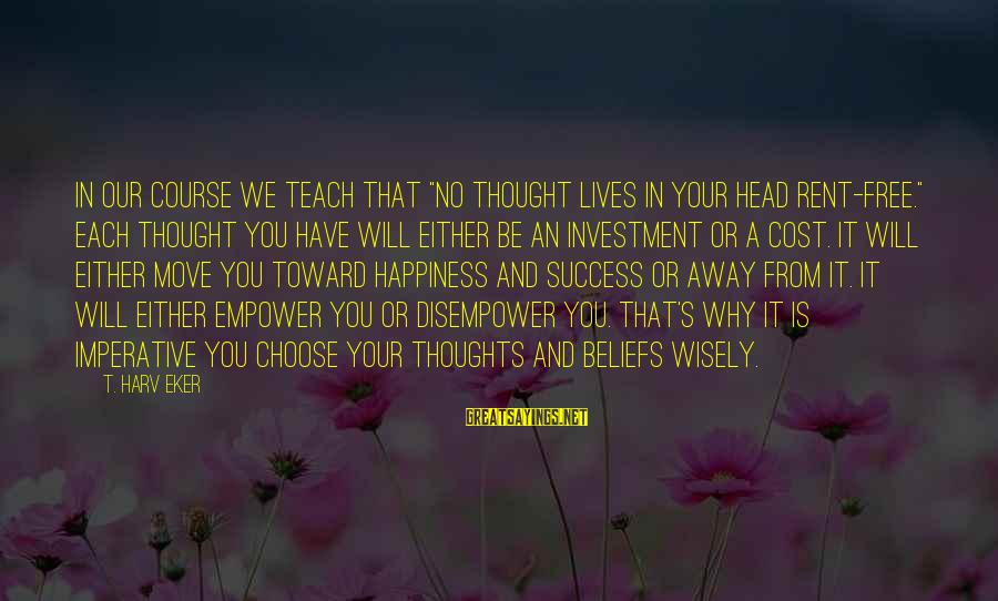 """Hester Prynne Being A Heroine Sayings By T. Harv Eker: In our course we teach that """"no thought lives in your head rent-free."""" Each thought"""