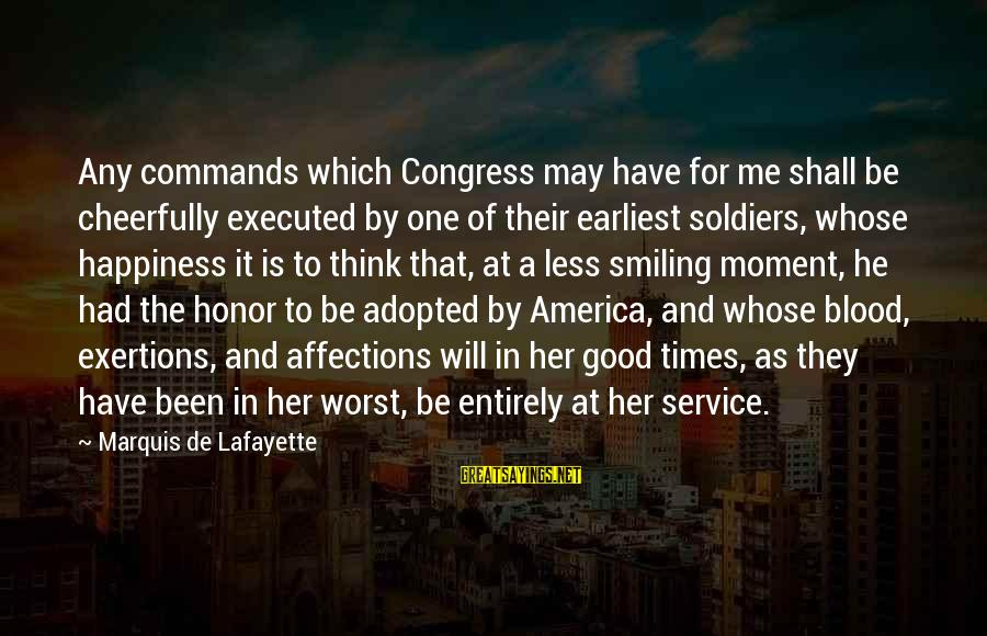 High Social Status Sayings By Marquis De Lafayette: Any commands which Congress may have for me shall be cheerfully executed by one of
