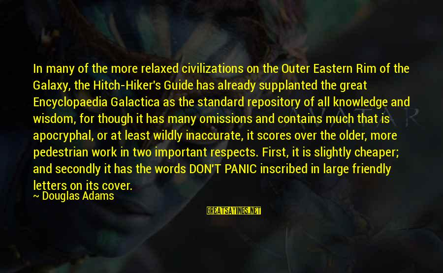 Hiker Best Sayings By Douglas Adams: In many of the more relaxed civilizations on the Outer Eastern Rim of the Galaxy,