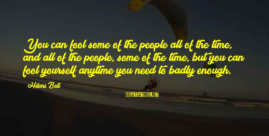 Hilari Sayings By Hilari Bell: You can fool some of the people all of the time, and all of the