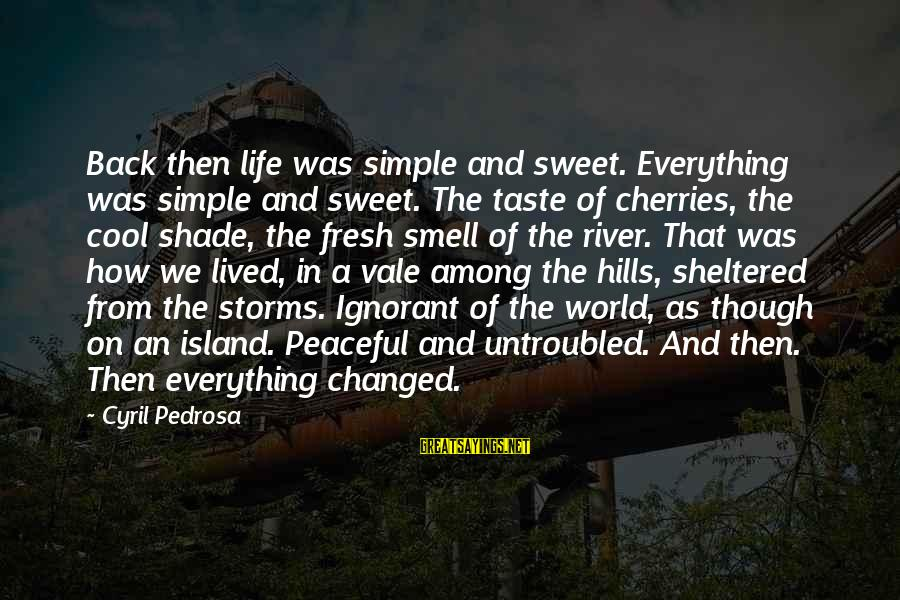 Hills In Life Sayings By Cyril Pedrosa: Back then life was simple and sweet. Everything was simple and sweet. The taste of