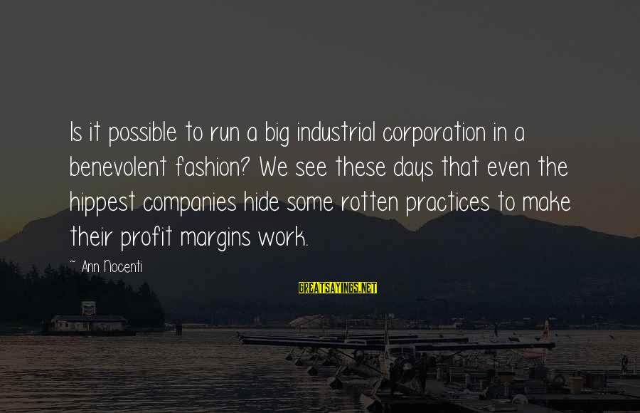 Hippest Sayings By Ann Nocenti: Is it possible to run a big industrial corporation in a benevolent fashion? We see
