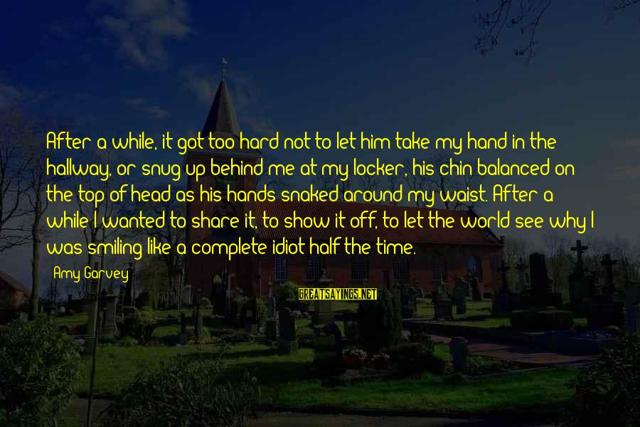 His Hands Sayings By Amy Garvey: After a while, it got too hard not to let him take my hand in