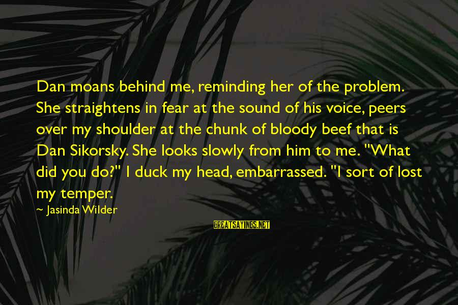 His Voice Sayings By Jasinda Wilder: Dan moans behind me, reminding her of the problem. She straightens in fear at the