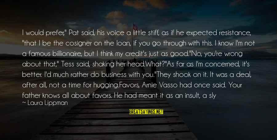 """His Voice Sayings By Laura Lippman: I would prefer,"""" Pat said, his voice a little stiff, as if he expected resistance,"""