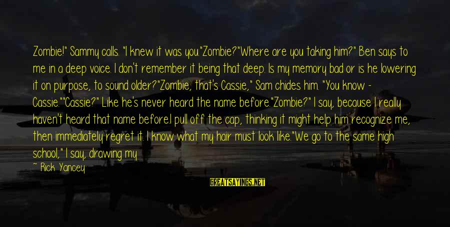 """His Voice Sayings By Rick Yancey: Zombie!"""" Sammy calls. """"I knew it was you.""""Zombie?""""Where are you taking him?"""" Ben says to"""