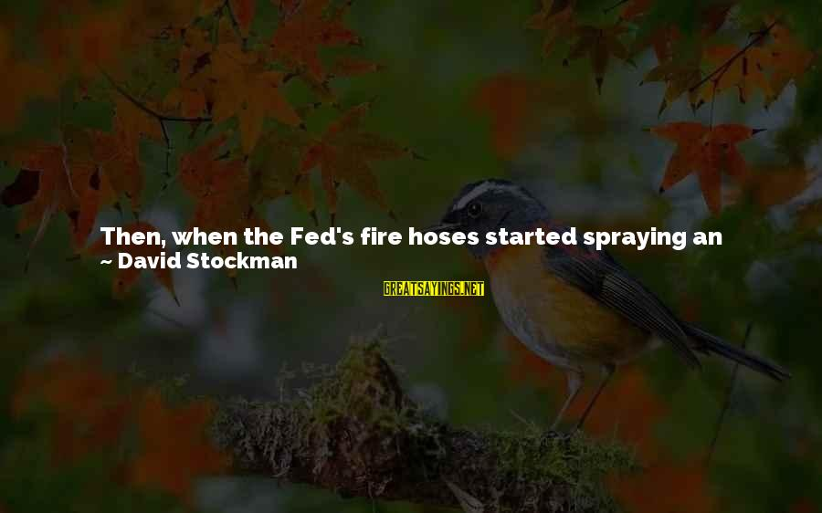 Hissy Sayings By David Stockman: Then, when the Fed's fire hoses started spraying an elephant soup of liquidity injections in