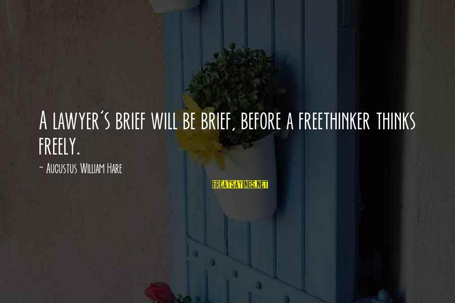Histoire D'o Sayings By Augustus William Hare: A lawyer's brief will be brief, before a freethinker thinks freely.