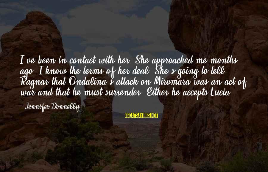 Histoire D'o Sayings By Jennifer Donnelly: I've been in contact with her. She approached me months ago. I know the terms